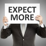 Expect More…